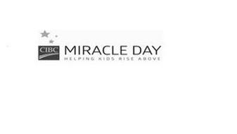 CIBC MIRACLE DAY HELPING KIDS RISE ABOVE