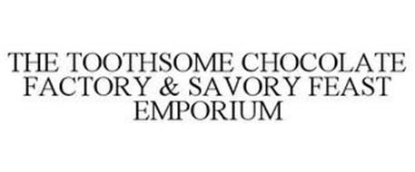 THE TOOTHSOME CHOCOLATE FACTORY & SAVORY FEAST EMPORIUM