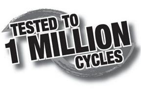 TESTED TO 1 MILLION CYCLES