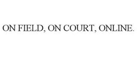 ON FIELD, ON COURT, ONLINE.