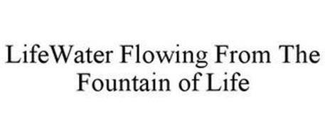 LIFEWATER FLOWING FROM THE FOUNTAIN OF LIFE