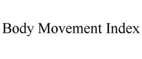 BODY MOVEMENT INDEX