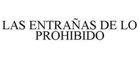 LAS ENTRAÑAS DE LO PROHIBIDO