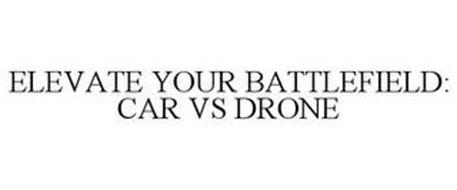 ELEVATE YOUR BATTLEFIELD: CAR VS DRONE