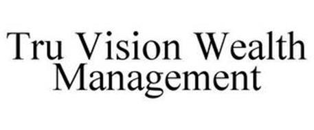 TRU VISION WEALTH MANAGEMENT