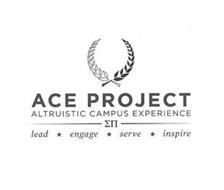 ACE PROJECT ALTRUISTIC CAMPUS EXPERIENCE LEAD ENGAGE SERVE INSPIRE