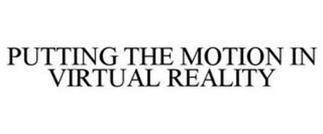 PUTTING THE MOTION IN VIRTUAL REALITY