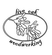 LIVE OAK WOODWORKING