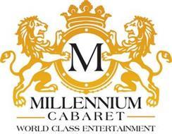 M MILLENNIUM CABARET WORLD CLASS ENTERTAINMENT