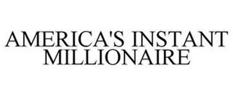 AMERICA'S INSTANT MILLIONAIRE