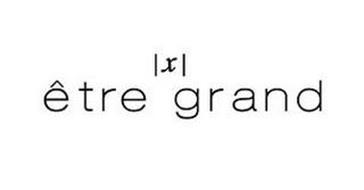 ÊTRE GRAND