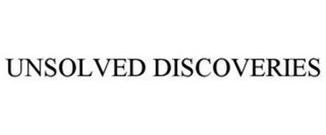 UNSOLVED DISCOVERIES
