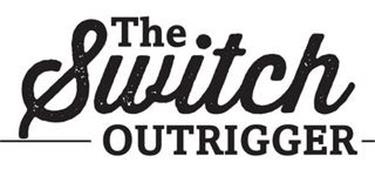 THE SWITCH OUTRIGGER