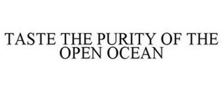 TASTE THE PURITY OF THE OPEN OCEAN