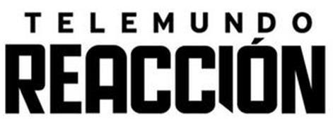 TELEMUNDO REACCION
