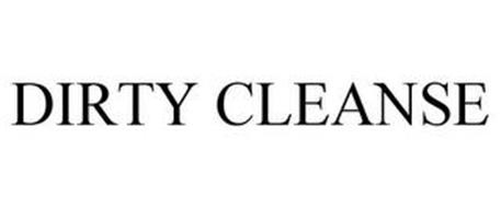 DIRTY CLEANSE