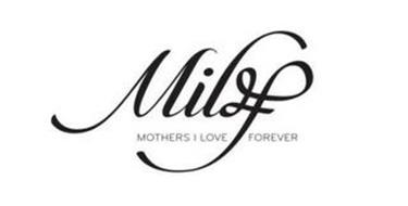 MIL# MOTHERS I LOVE FOREVER