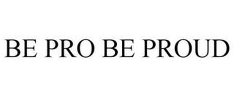 BE PRO BE PROUD
