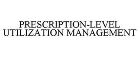 PRESCRIPTION-LEVEL UTILIZATION MANAGEMENT