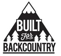 BUILT FOR BACKCOUNTRY