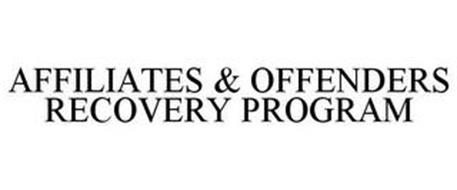 AFFILIATES & OFFENDERS RECOVERY PROGRAM