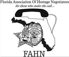 FLORIDA ASSOCIATION OF HOSTAGE NEGOTIATORS FOR THOSE WHO MAKE THE CALL...DEPUTY SHERIFF FLORIDA; OFFICER POLICE FLORIDA; IN GOD WE TRUST; FAHN