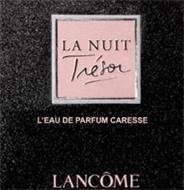 LA NUIT TRESOR L'EAU DE PARFUM CARESSE LANCOME