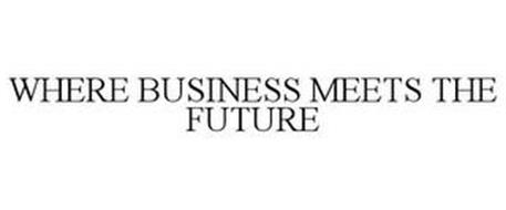 WHERE BUSINESS MEETS THE FUTURE