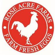 ROSE ACRE FARMS FARM FRESH EGGS