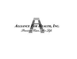 A ALLIANCE FOR HEALTH, INC. PRECIOUS CARE...FOR LIFE