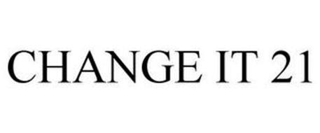 CHANGE IT 21