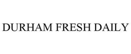 DURHAM FRESH DAILY