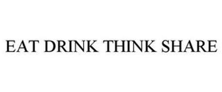 EAT DRINK THINK SHARE