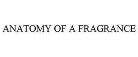 ANATOMY OF A FRAGRANCE