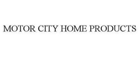 MOTOR CITY HOME PRODUCTS