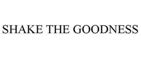 SHAKE THE GOODNESS