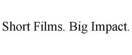 SHORT FILMS. BIG IMPACT.
