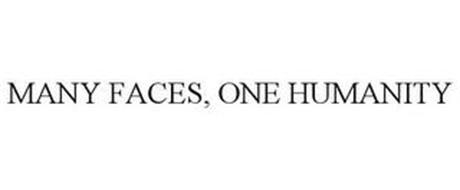 MANY FACES   ONE HUMANITY