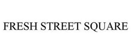 FRESH STREET SQUARE