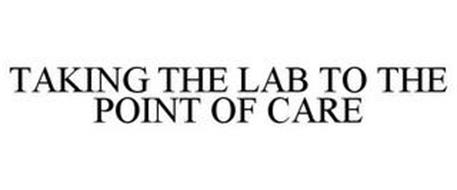 TAKING THE LAB TO THE POINT OF CARE