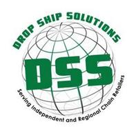 DROP SHIP SOLUTIONS DSS SERVING INDEPENDENT AND REGIONAL CHAIN RETAILERS