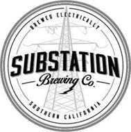 BREWED ELECTRICALLY SUBSTATION BREWING CO. SOUTHERN CALIFORNIA