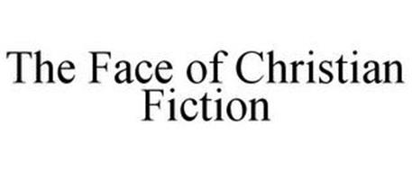 THE FACE OF CHRISTIAN FICTION