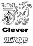 CLEVER MIRAGE