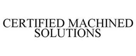 CERTIFIED MACHINED SOLUTIONS
