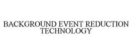 BACKGROUND EVENT REDUCTION TECHNOLOGY