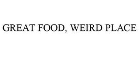 GREAT FOOD, WEIRD PLACE