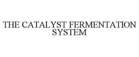 THE CATALYST FERMENTATION SYSTEM