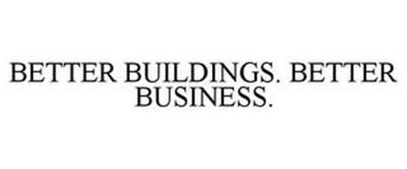 BETTER BUILDINGS. BETTER BUSINESS.