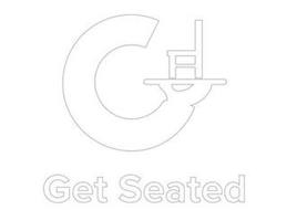 G GET SEATED